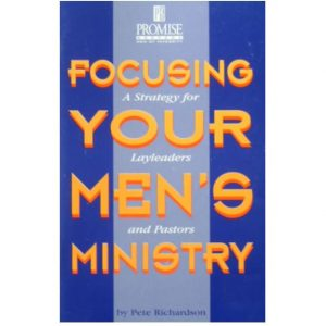 Focusing Your Men's Ministry